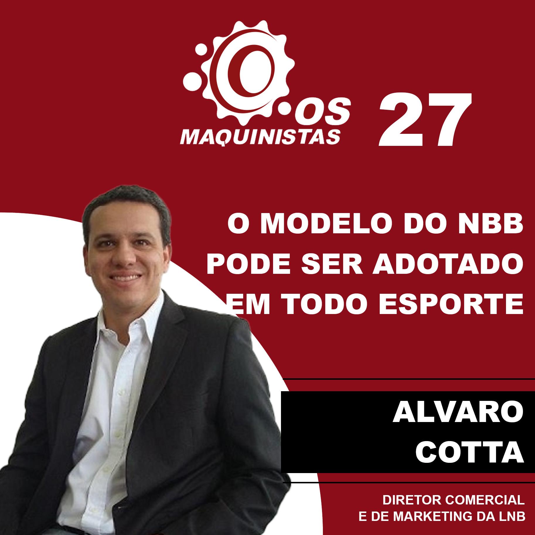 Os Maquinistas: Alvaro Cotta, diretor de marketing da LNB