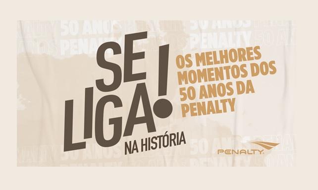 Penalty celebra 50 anos e relembra trajetória em campanha digital